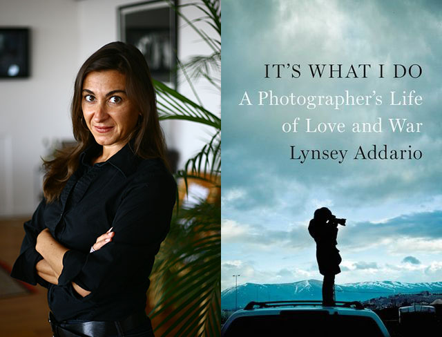 Lynsey Addario and her book 'It's what I do: A Photographer's Life of Love and War'
