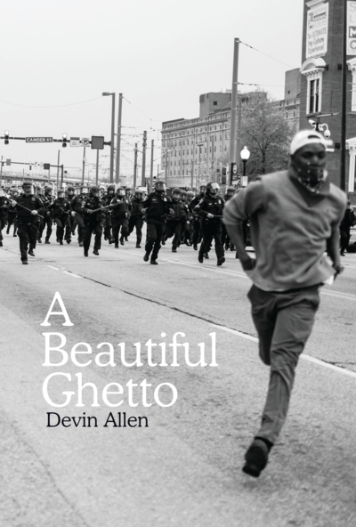 Devin Allen, A Beautiful Ghetto Cover © Devin Allen