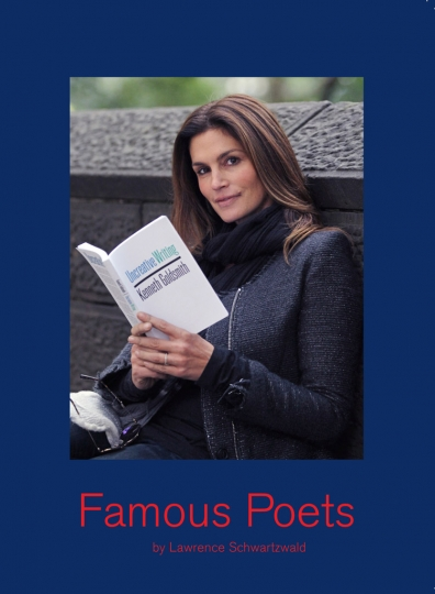 Cover of Famous Poets Book by Lawrence Schwartzwald. Printed by Oddi Press 2017 copyright Lawrence Schwartzwald Cindy Crawford on cover reading Kenneth Goldsmith's UNCREATIVE WRITING.