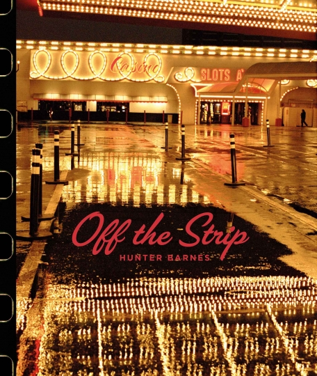 Off The Strip © Hunter Barnes Courtesy of Reel Art Press