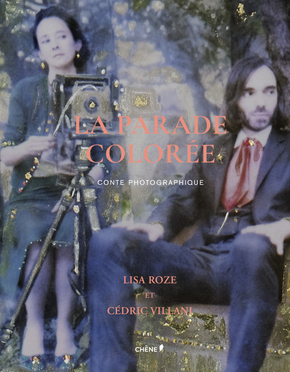 Lisa Roze - The colorful Parade, a photographic tale - The