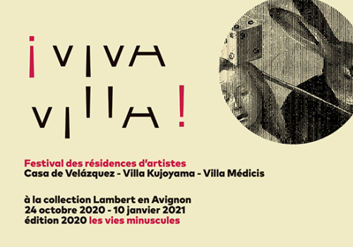 Les vies minuscules: 2020 edition of the ¡VIVA VILLA! festival at the Lambert Collection in Avignon